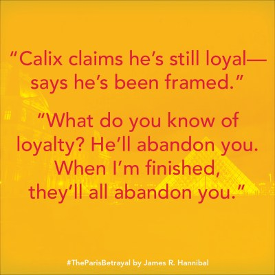 """Notable Quotable: """"Calix claims he's still loyal - says he's been framed."""" """"What do you know of loyalty? He'll abandon you. When I'm finished, they'll all abandon you."""""""