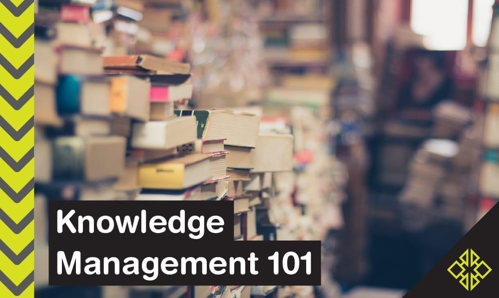 Knowledge Management 101