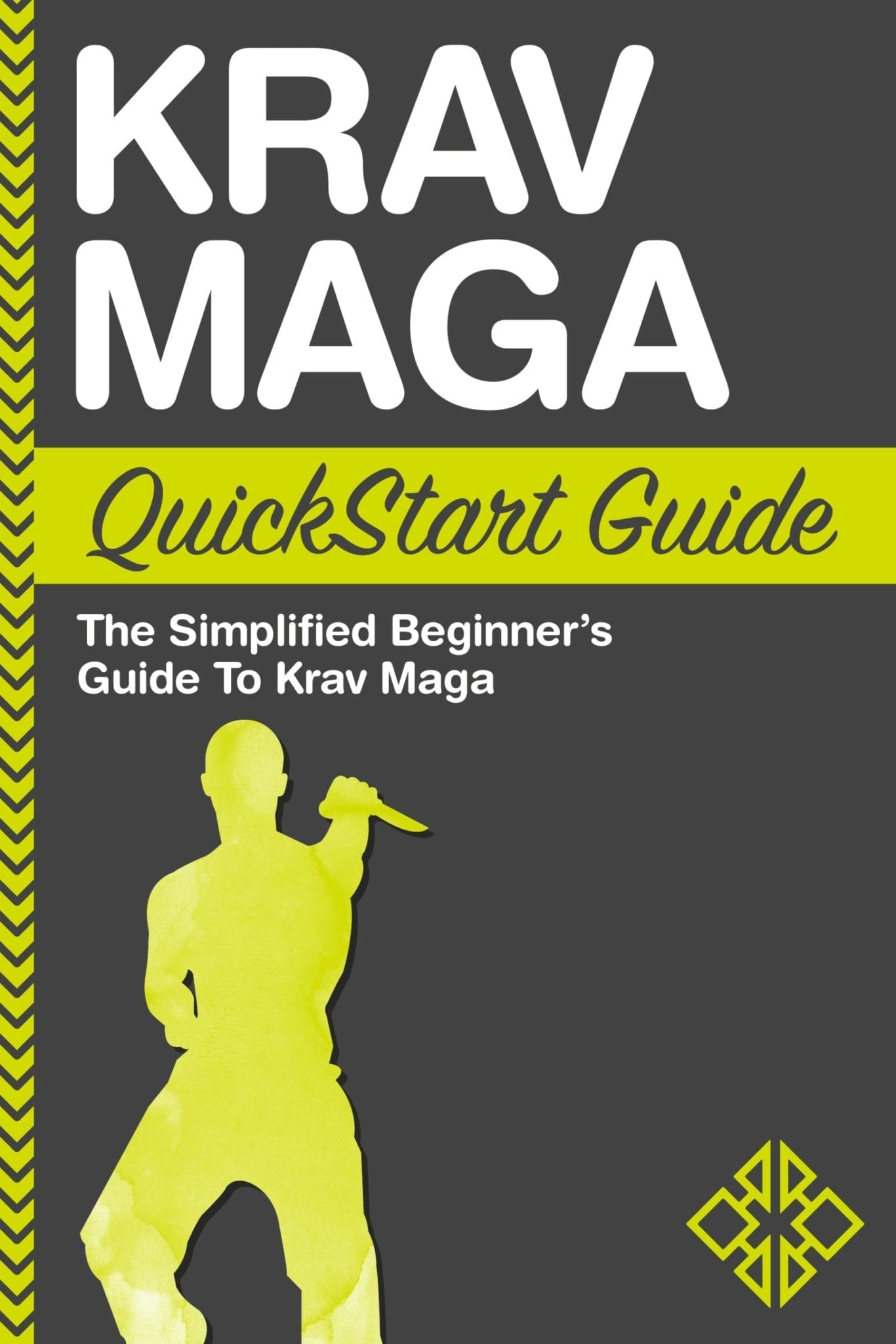 Krav Maga QuickStart Guide - Available now from ClydeBank Media
