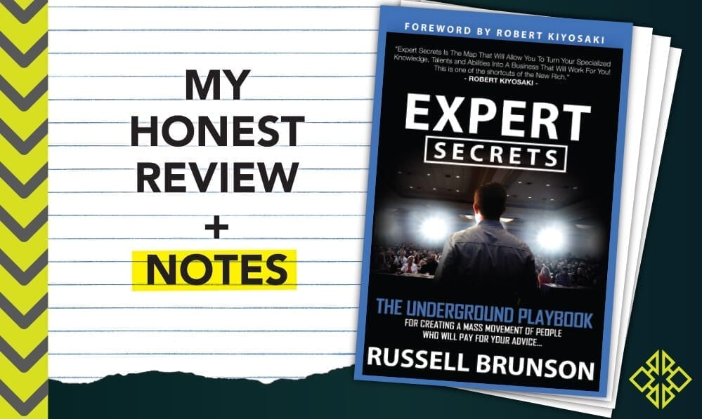 My honest review of Russell Brunson's next-level business growth guide Expert Secrets.
