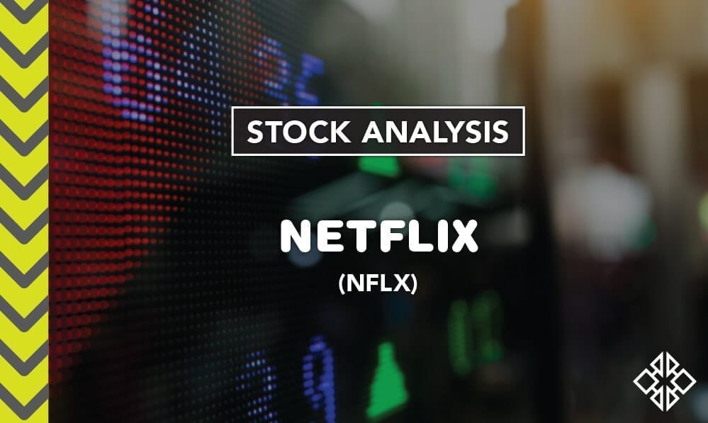 Netflix (NFLX) Stock Analysis & My Take