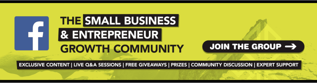 Use this link to join the Small Business and Entrepreneur Growth Community Facebook Group for exclusive content, live Q and A sessions, free giveaways and more!