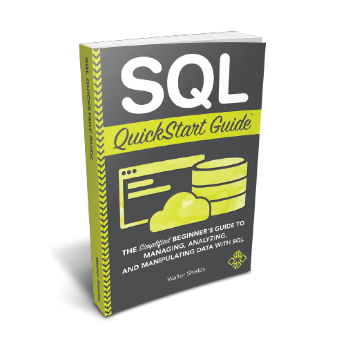 SQL QuickStart Guide by Walter Shields available now from ClydeBank Media