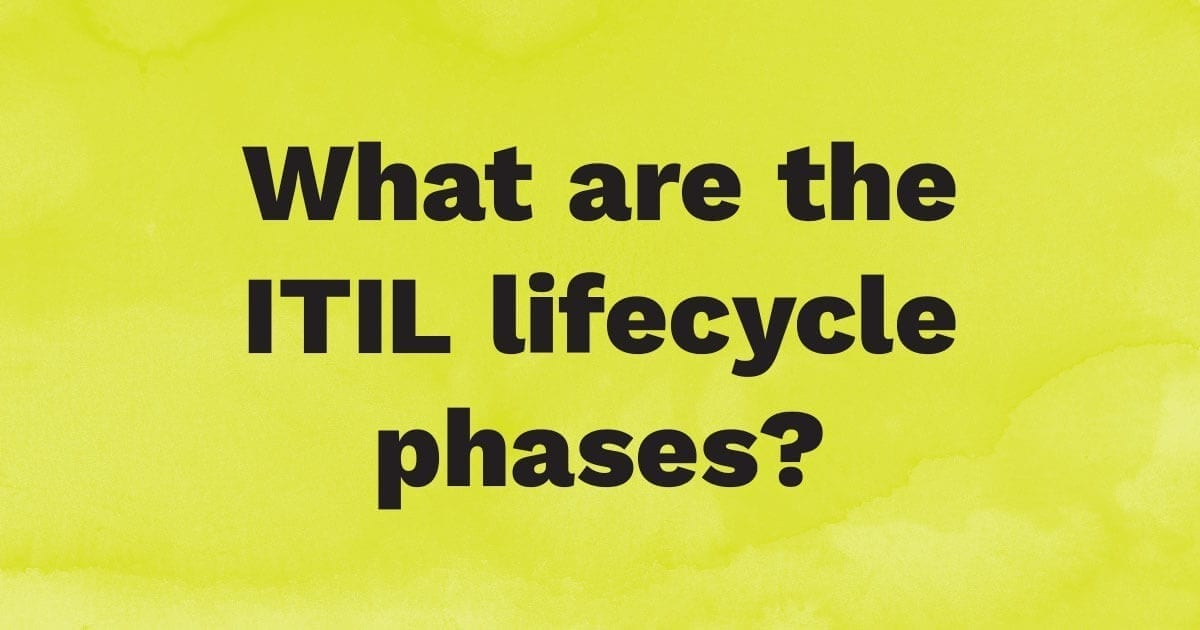 What are the ITIL lifecycle phases?