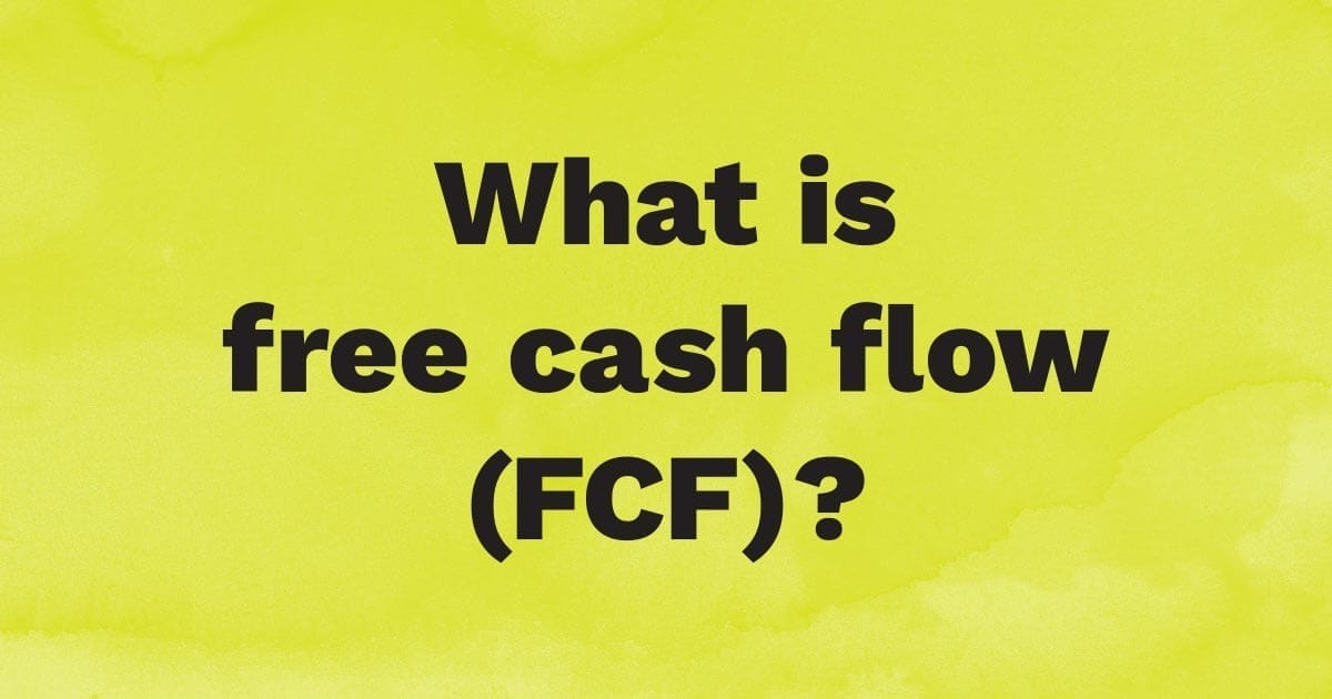 What is free cash flow (FCF)?
