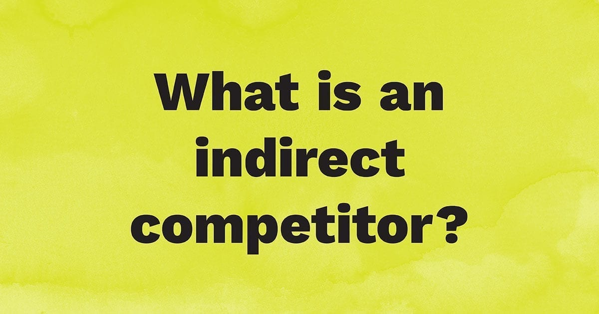 What is an indirect competitor?