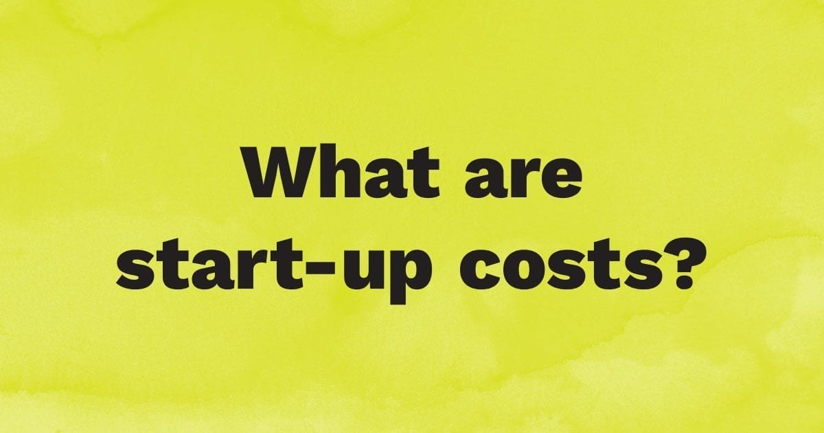What are start-up costs?