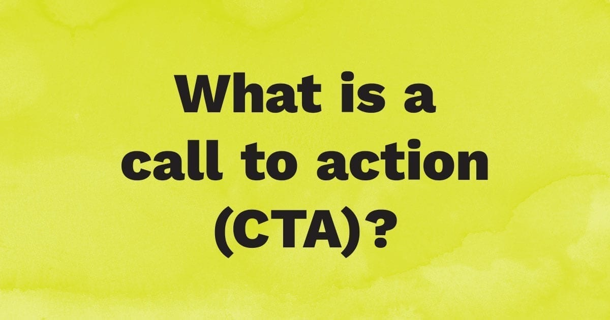 What is a call to action?