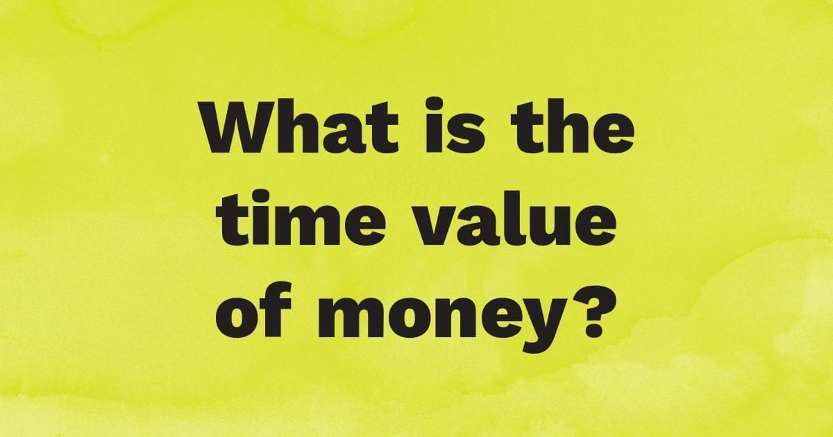 What is the time value of money?