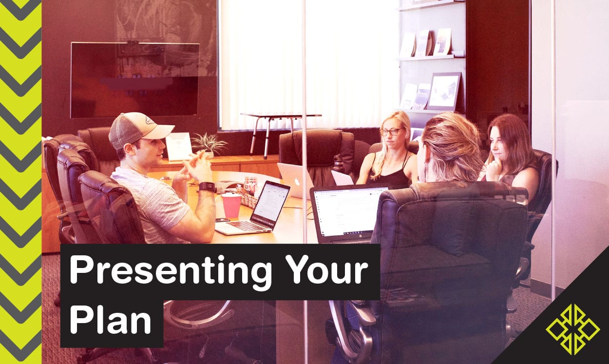 Use this helpful guide when it comes time to consider presenting your plan.