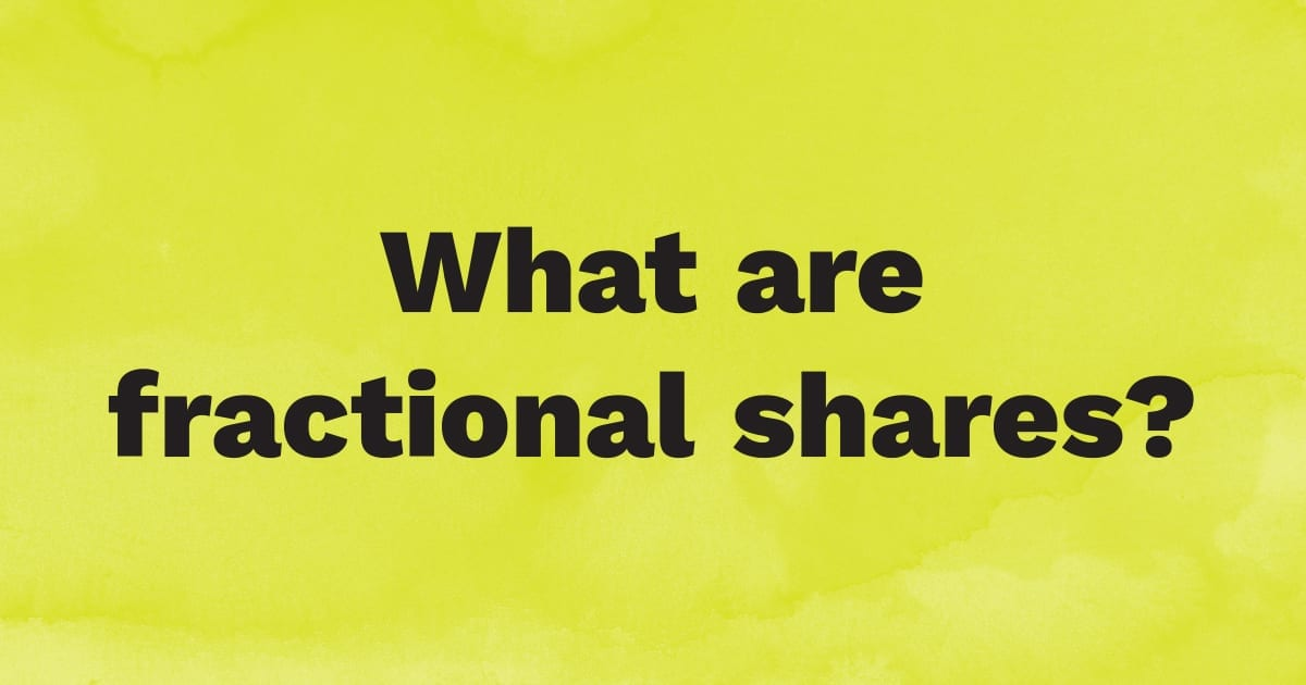 What are fractional shares?