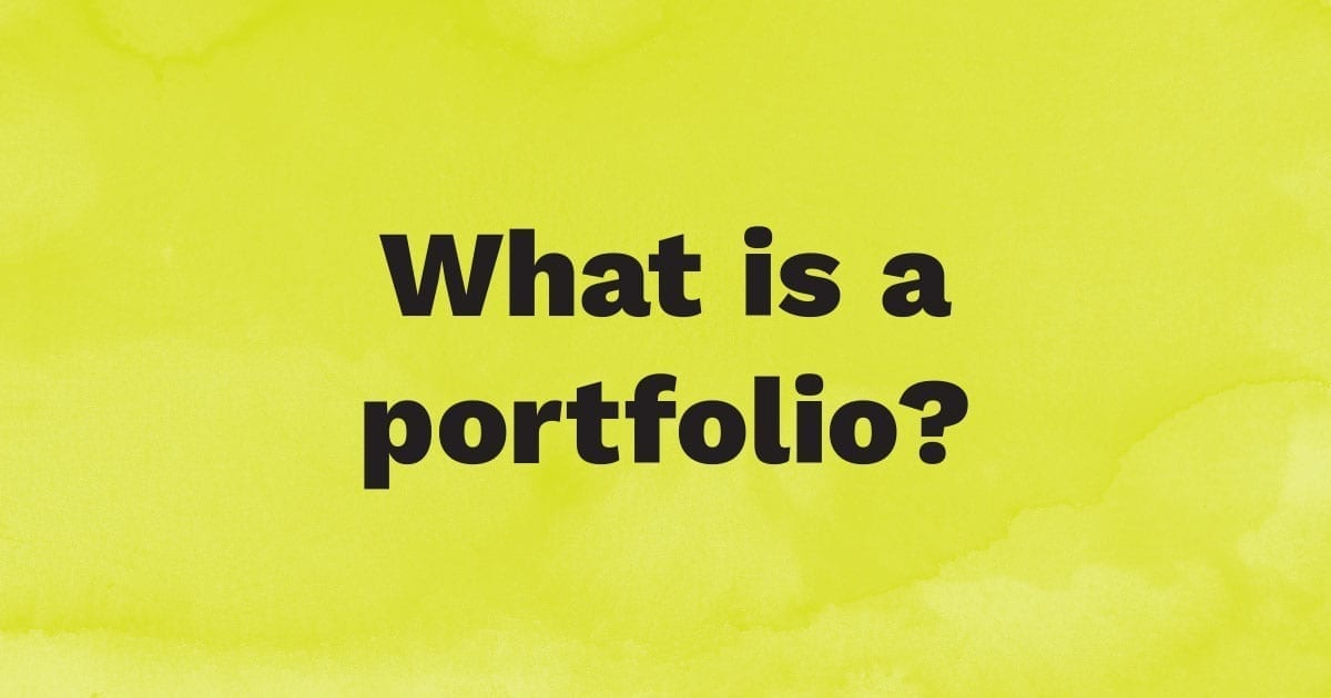 What is a portfolio?