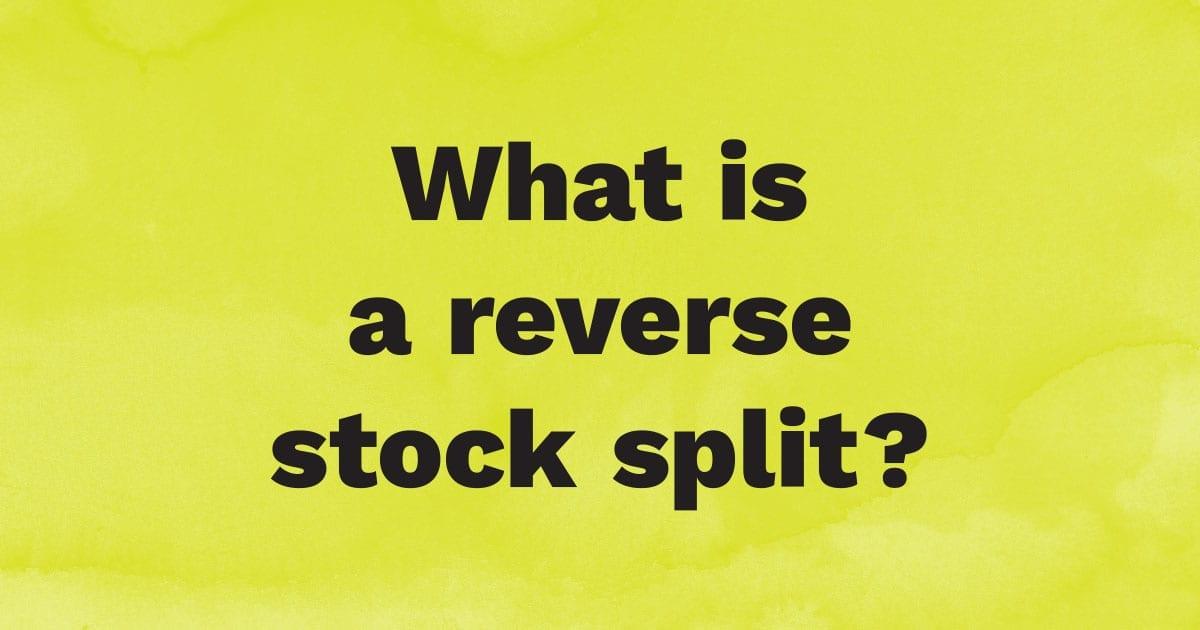 What is a reverse stock split?