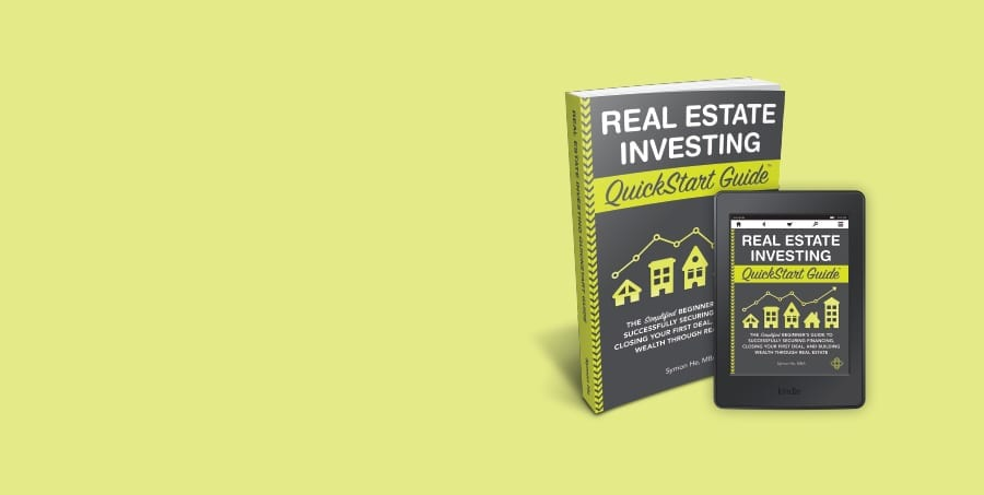 Real Estate Investing QuickStart Guide by Symon He, MBA