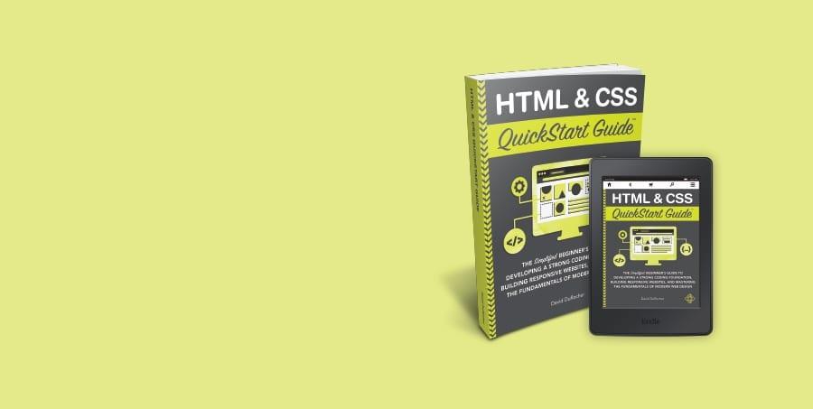 HTML & CSS QuickStart Guide written by David DuRocher