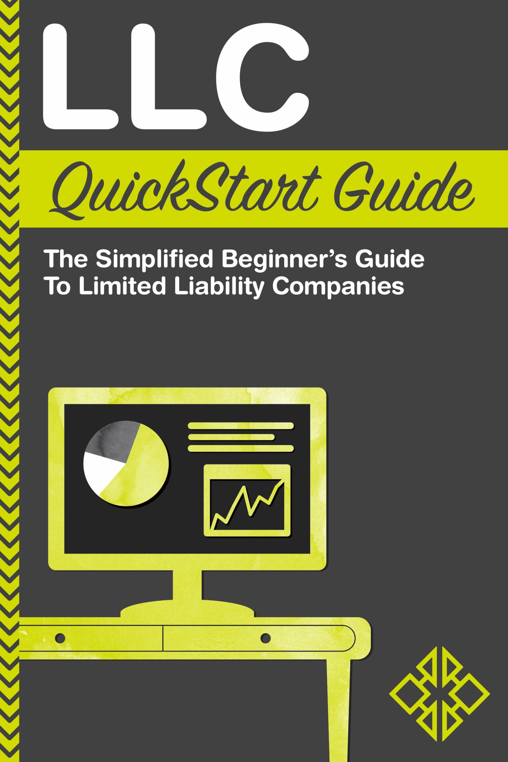 LLC QuickStart Guide - Available Now Via Publisher ClydeBank Media