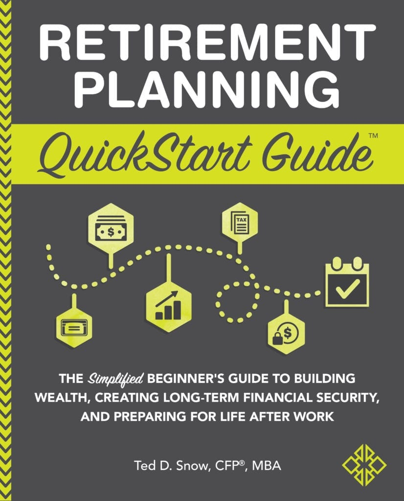 Retirement Planning QuickStart by Ted D. Snow CFP, MBA