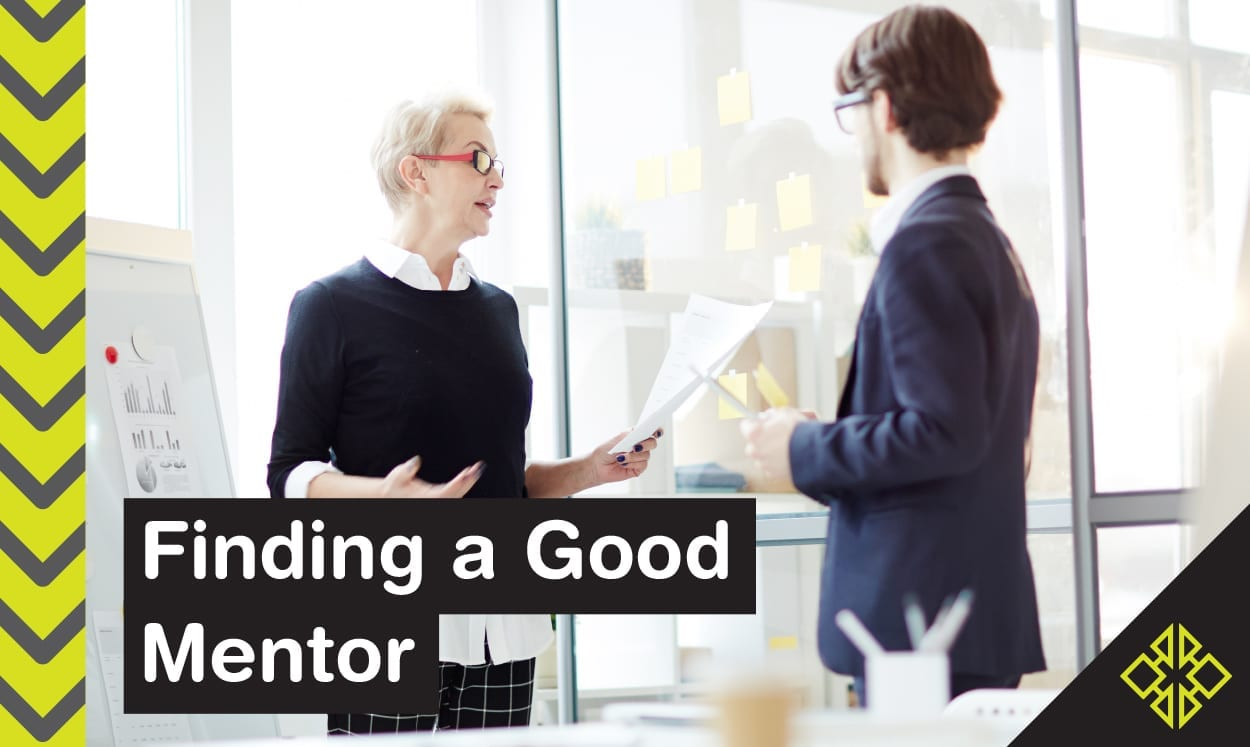 Finding a good mentor can make the difference between the success or failure of your business. Use these tips to improve your mentor search!