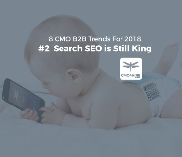 2-of-8-CMO-Trends-for-2018-Search-SEO-is-Still-King-CMO4Hire.jpg