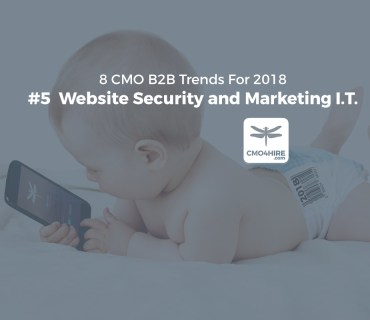 5-of-8-CMO-Trends-for-2018-Website-Security-and-Marketing-IT-CMO4Hire.jpg