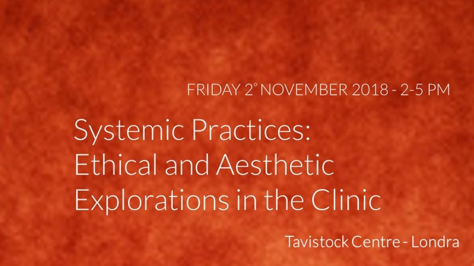avistock – Systemic Practices:  Ethical and Aesthetic Explorations in the Clinic