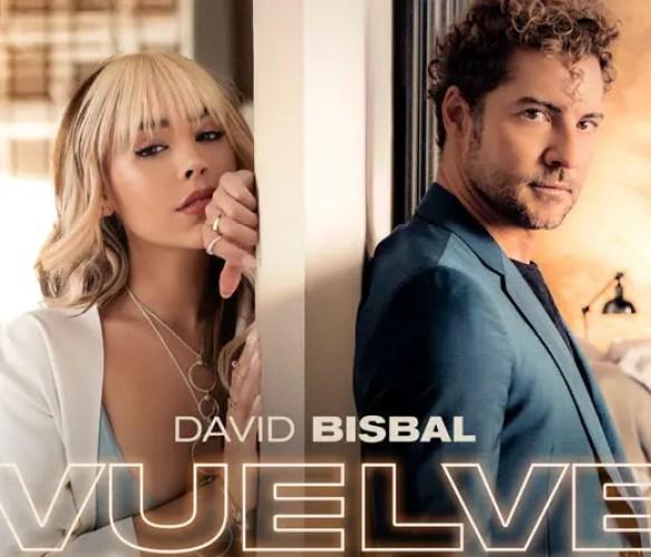 """David Bisbal y Danna Paola se unen por primera vez en """"Vuelve, vuelve"""""""