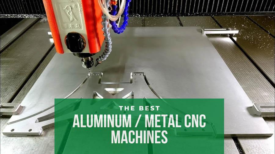 best metal cnc mill machines for aluminum