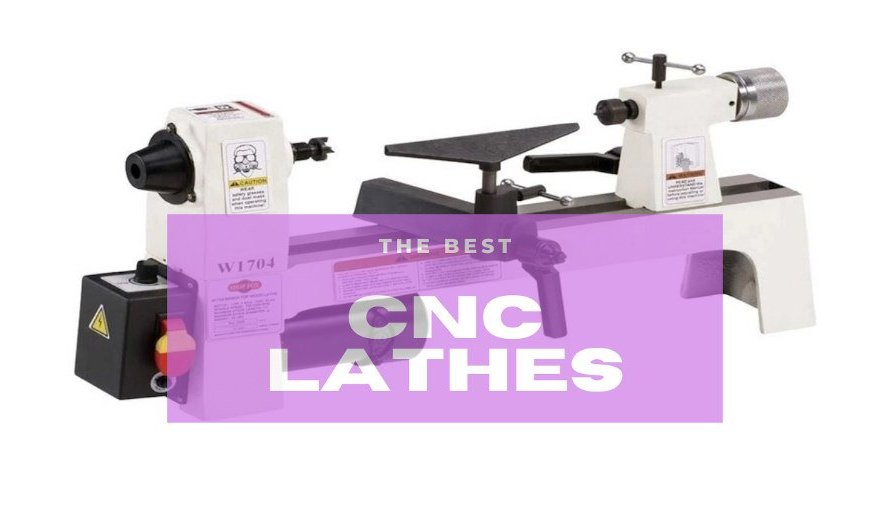 Top 8 Best CNC Lathes 2021 (In Every Price Range!)