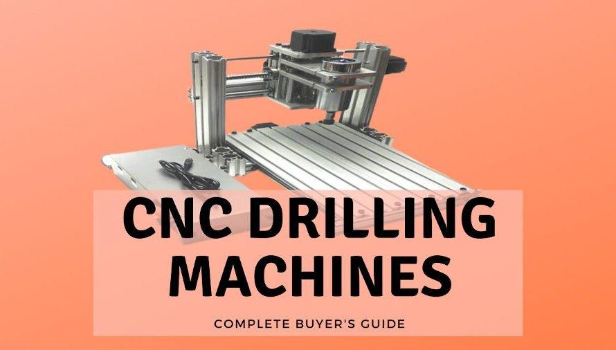 7 Great CNC Drilling Machines 2021 (Beginner & Professional)