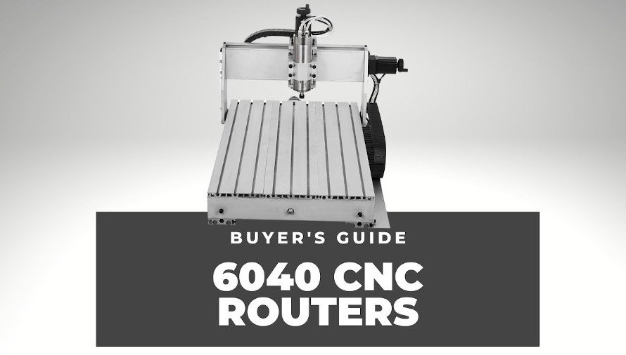 CNC 6040 Routers: The Complete Buyer's Guide