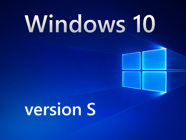 Windows 10 : un mode S remplacera le système bridé Windows 10 S