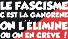 le fascisme c'est la gangrène on l'élimine ou on en crève
