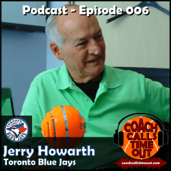Jerry Howarth, Toronto Blue Jays - Coach Calls Timeout Basketball Coaching Podcast