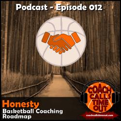 Honesty, Basketball Coaching Roadmap - Coach Calls Timeout Basketball Coaching Podcast