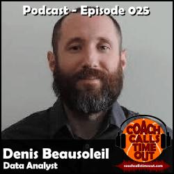 Denis Beausoleil, Data Analyst - Coach Calls Timeout Basketball Coaching Podcast