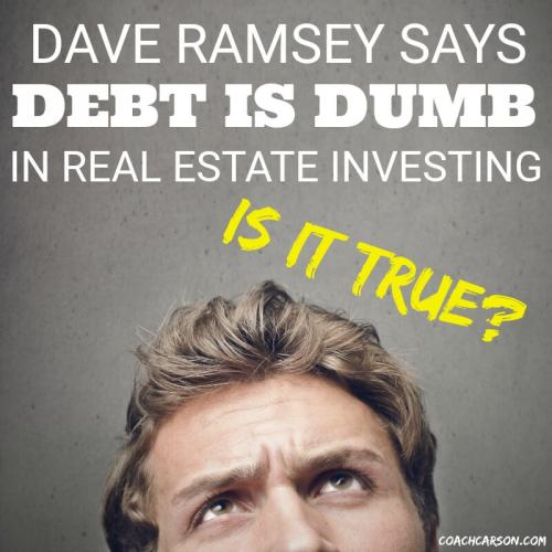 Dave Ramsey Says Debt is Dumb in Real Estate Investing