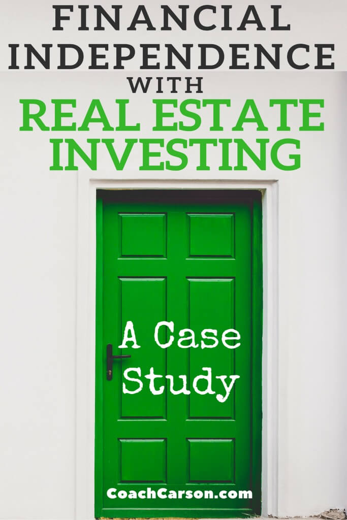 Financial Indepenence with Real Estate Investing - Case Study