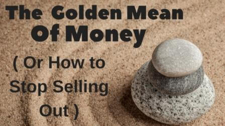 The Golden Mean of Money - Or How to Stop Selling Out - background - Balanced Zen Stones and Sand -