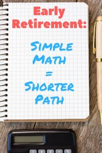 Early Retirement: Simple Math = Shorter Path