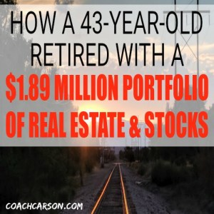 How a 43-Year-Old Retired With a $1.89 Million Portfolio of Real Estate & Stocks