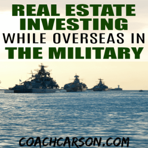 Real Estate Investing While Overseas in the Military