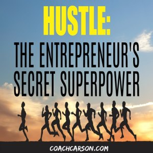 Hustle – The Entrepreneur's Secret Superpower