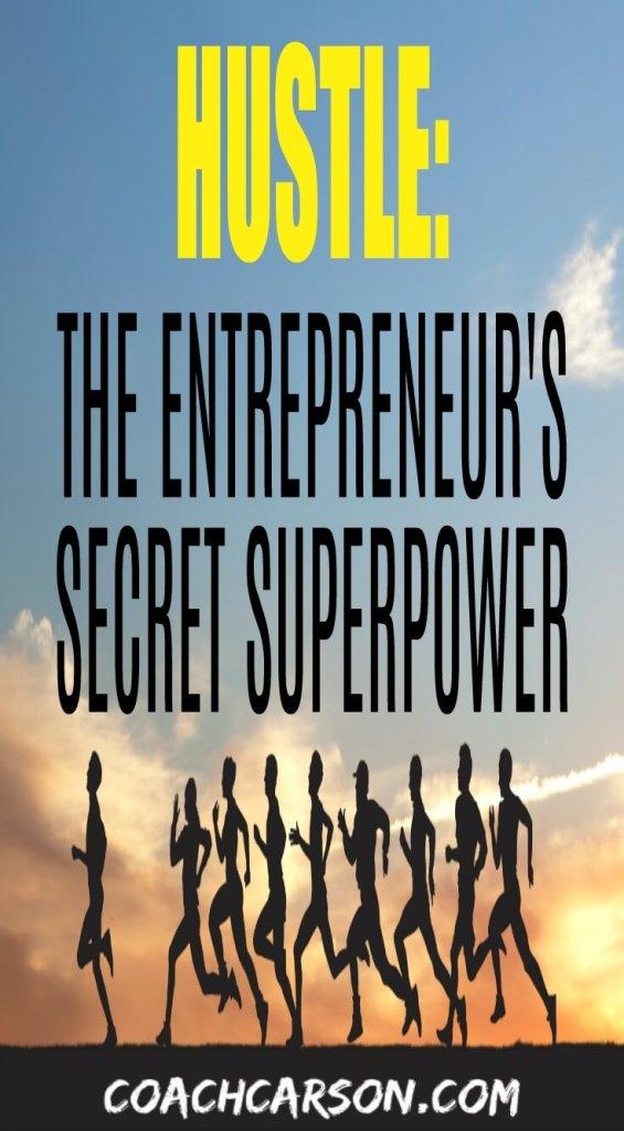Hustle - The Entrepreneur's Secret Superpower