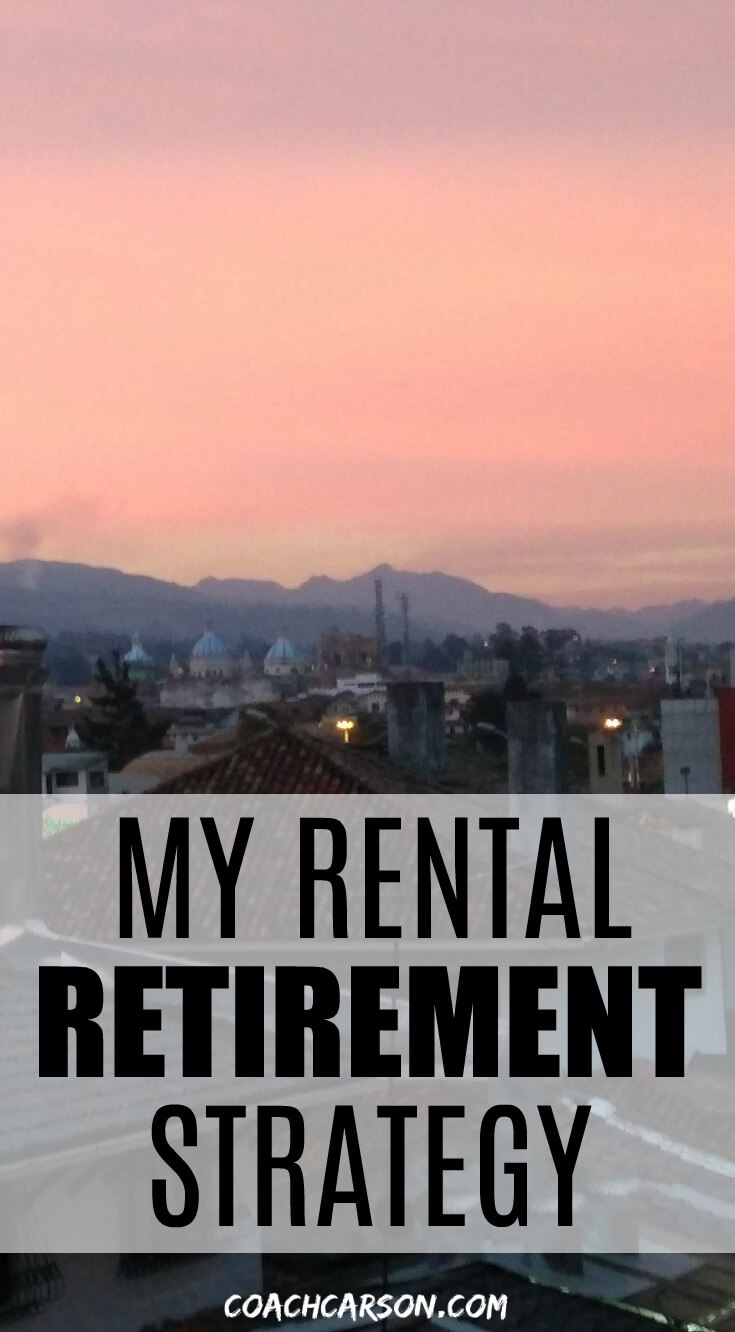 My Rental Retirement Strategy