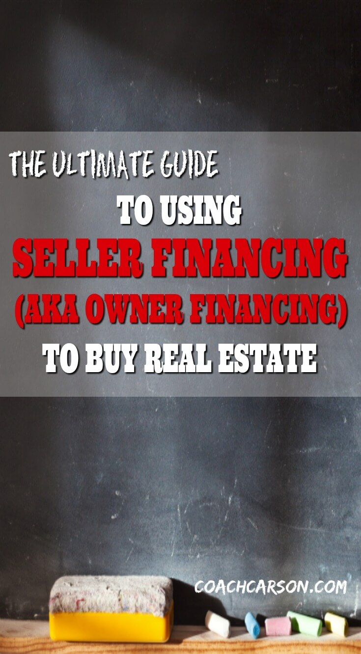 The Ultimate Guide to Using Seller Financing (aka Owner Financing) to Buy Real Estate - Pinterest