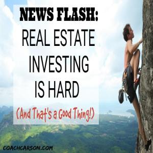 featured image - News Flash - Real Estate Investing is Hard (And That's a Good Thing)