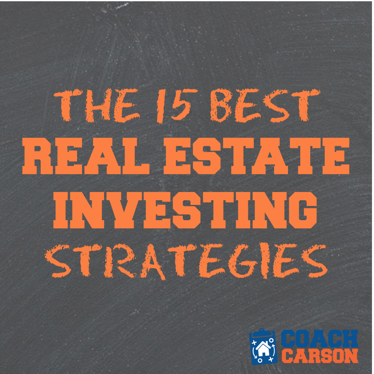 c3b4620acfbb2b The 15 Best Real Estate Investing Strategies - Coach Carson