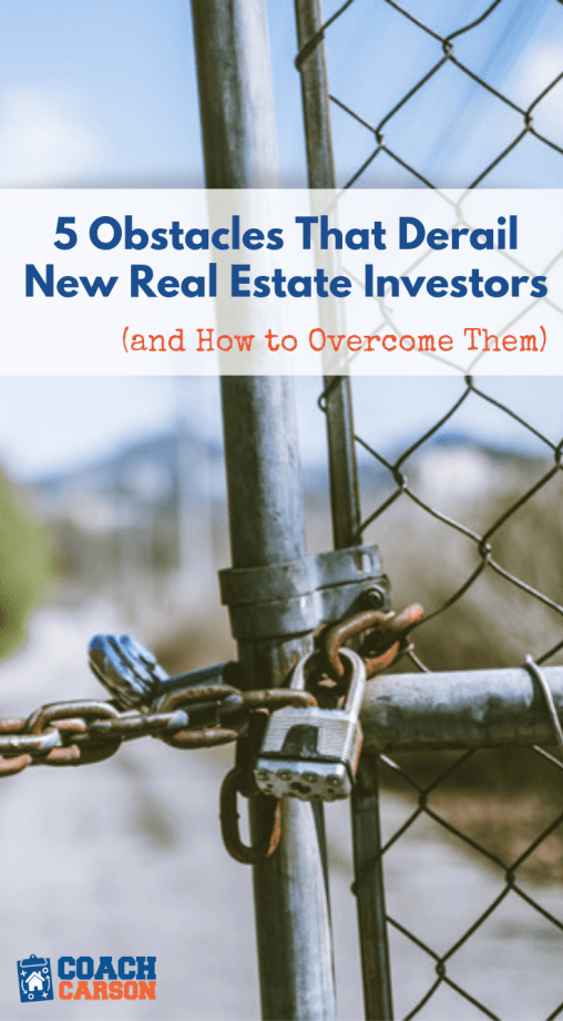 pinterest image - 5 Obstacles That Derail New Real Estate Investors (& How to Overcome Them)