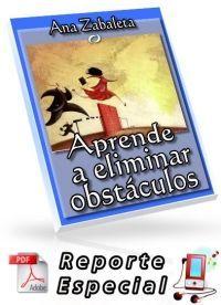 Compra el reporte especial Aprende a Eliminar Obstáculos