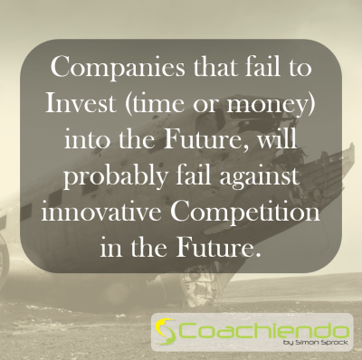 Companies that fail to Invest (time or money) into the Future, will probably fail against innovative Competition in the Future.